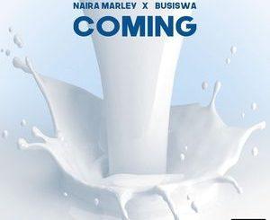 Naira Marley Ft. Busiswa – Coming Mp3