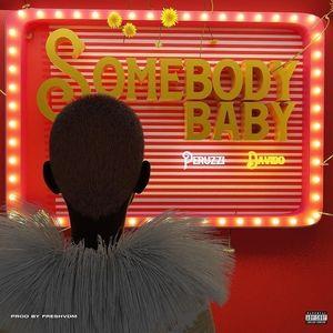 Peruzzi Ft. Davido– Somebody BabyMp3