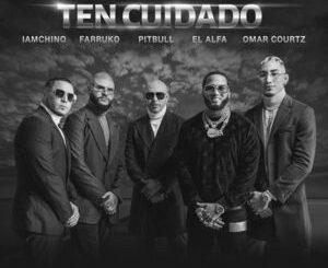 Pitbull Ft. Farruko, IAmChino, El Alfa & Omar Courtz – Ten Cuidado Mp3