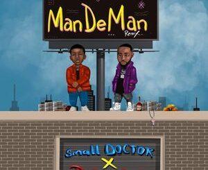 Small Doctor Ft. Davido – Mandeman (Remix) Mp3