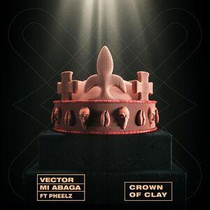 Vector Ft. MI Abaga & Pheelz – Crown Of Clay Mp3