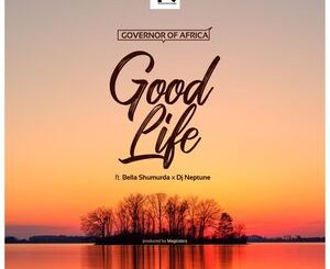 Governor of Africa Ft. Bella Shmurda & DJ Neptune – Good Life Mp3