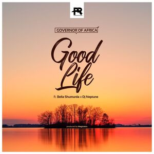 Governor of Africa Ft. Bella Shmurda & DJ Neptune – Good Life Mp3