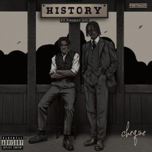 Cheque Ft. Fireboy DML –History Mp3