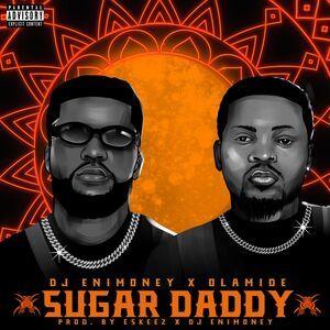 DJ Enimoney Ft. Olamide – Sugar Daddy Mp3