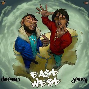 Dremo Ft. Jeriq– East to West Mp3