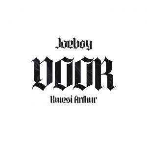 Joeboy Ft. Kwesi Arthur– Door Remix Mp3