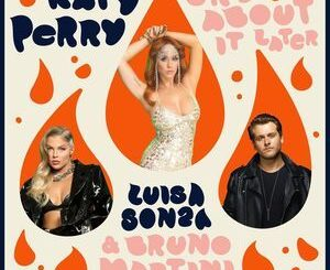 Katy Perry Ft. Luísa Sonza & Bruno Martini – Cry About It Later Mp3