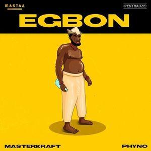 Phyno Ft. Masterkraft – Egbon Mp3