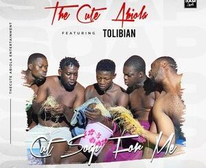 Thecute Abiola Ft. Tolibian – Cut Soap For Me Mp3