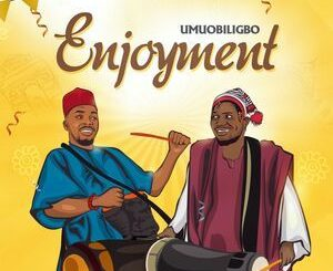 Umu Obiligbo – Enjoyment Mp3