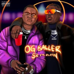 Sic Ft. Zlatan – Og Baller Mp3