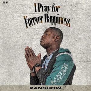 Ranshow – I Pray for Forever Happiness Album
