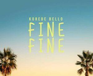Korede Bello – Fine Fine Mp3