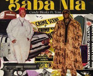 Candy Bleakz Ft. Teni – Baba Nla Mp3