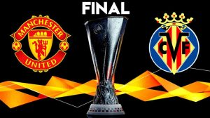 STREAM LIVE: Villarreal Vs Man United [Watch Now] Europa League 2020/2021
