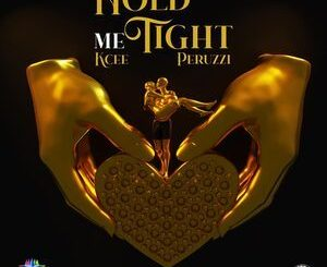 KCee Ft. Peruzzi & Okwesili Eze Group – Hold Me Tight Mp3