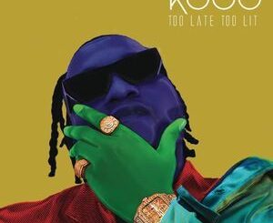 Kddo – Too Late Too Lit Album