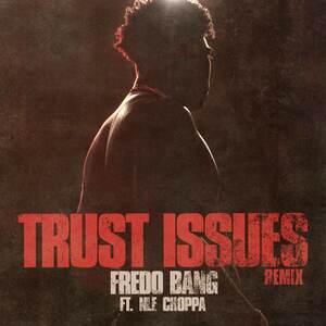 Fredo Bang Ft. NLE Choppa – Trust Issues Mp3