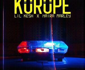Lil Kesh Ft. Naira Marley – Korope Mp3