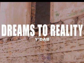 Y'Dab – Dreams to Reality Mp4