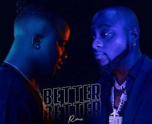 Jamopyper Ft. Davido – Better Better (Remix) Mp3