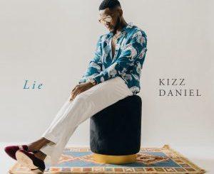 Kizz Daniel – Lie Mp3