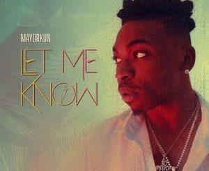 Mayorkun – Let Me KnowMp3