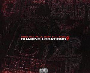 Meek Mill Ft. Lil Baby & Lil Durk – Sharing Locations Mp3