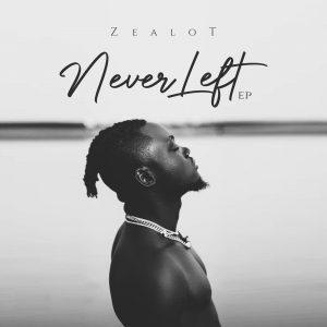 Zealot – Never Left Album
