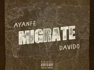 Ayanfe Ft. Davido – Migrate Mp3