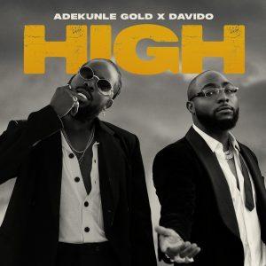 Adekunle Gold Ft. Davido– High Mp3