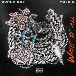 Burna Boy – Want It All Ft. Polo G Mp3