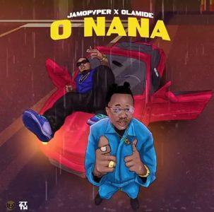 Jamopyper Ft. Olamide – O Nana Mp3