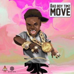 Bad Boy Timz – Move Mp3