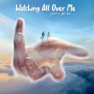 Chike Ft. Ada Ehi– Watching All over Me Mp3