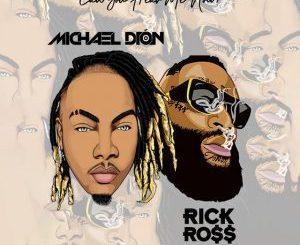 Michael Dión Ft. Rick Ross – Can You Hear Me NowMp3