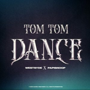 Papisnoop Ft. Westsyde – Tom Tom Dance Mp3 Download